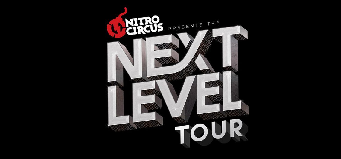 Nitro Circus presents the Next Level Tour