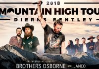 Dierks Bentley Mountain High Tour 2018 featuring Brothers Osborne and LANCO