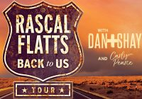 Rascal Flatts: Back To Us Tour 2018 featuring Dan + Shay and Carly Pearce
