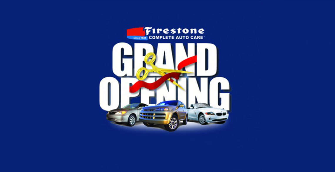 Grand Opening of Firestone Complete Auto Care