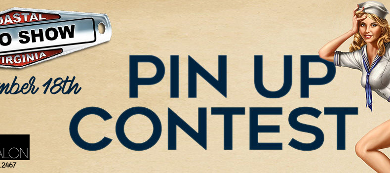 Register for the 4th Annual Coastal Virginia Auto Show Pin Up Contest