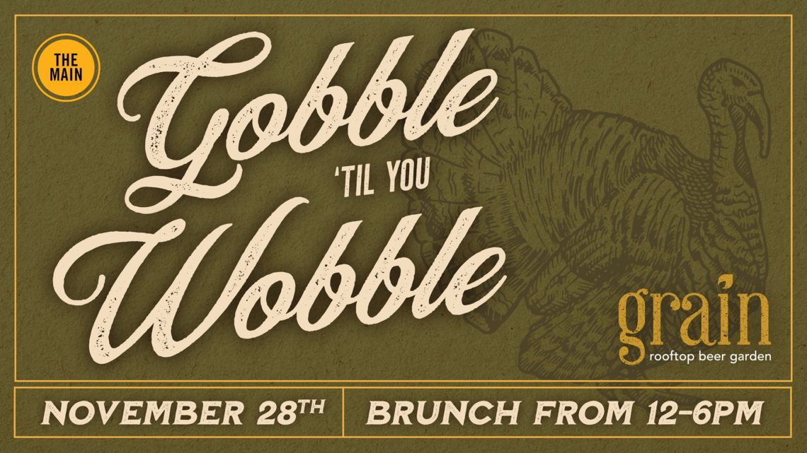 """Gobble Till You Wobble"" Thanksgiving Day Brunch"