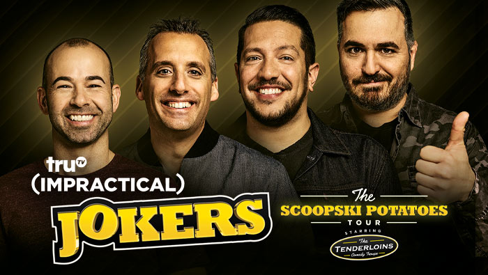 "TruTV Impractical Jokers ""The Soopski Potatoes Tour"""