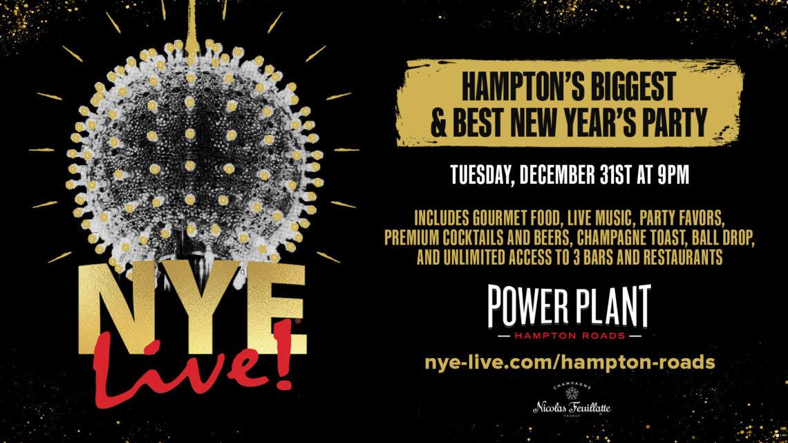 NYE Live! at Power Plant Hampton Roads