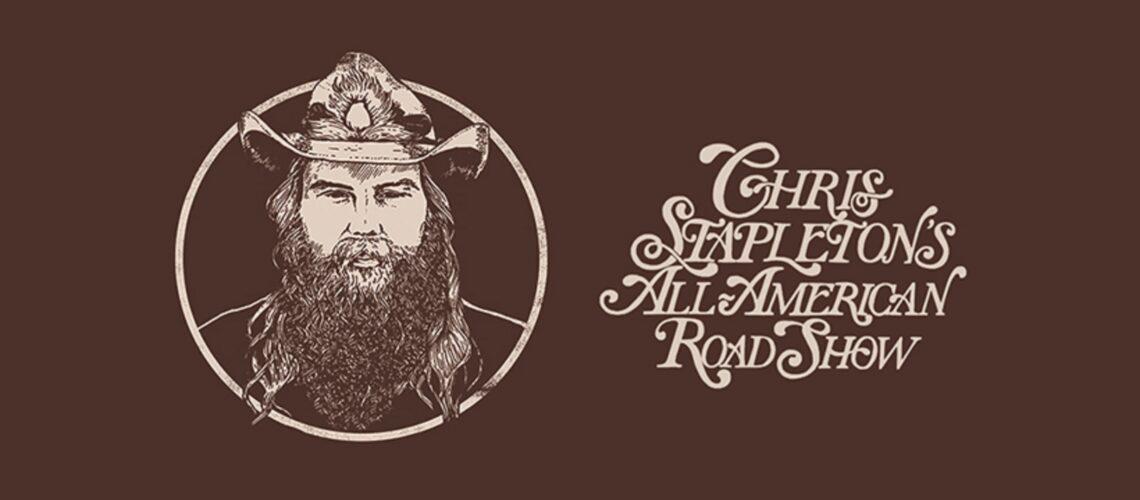 Chris Stapleton's All-American Road Show